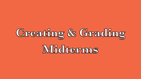 Thumbnail for entry Creating & Grading Midterms