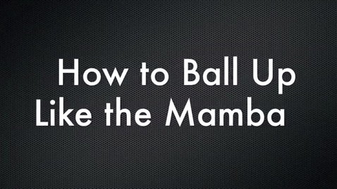 Thumbnail for entry How to Ball up, Like the Mamba