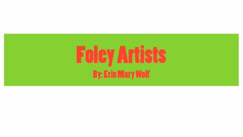 Thumbnail for entry Foley Artists