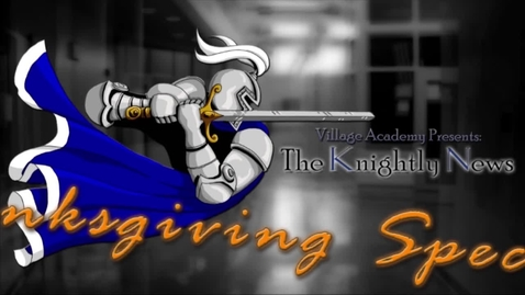 Thumbnail for entry The Knightly News: Thanksgiving Special