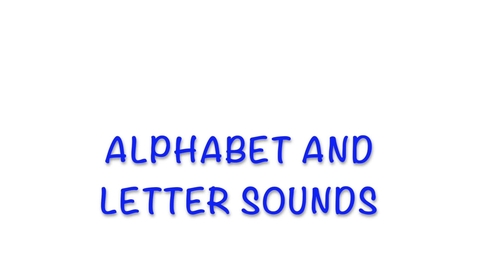 Thumbnail for entry Alphabet and Letter Sounds