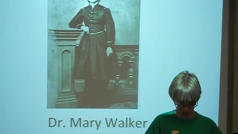 Thumbnail for entry Dr. Mary Walker