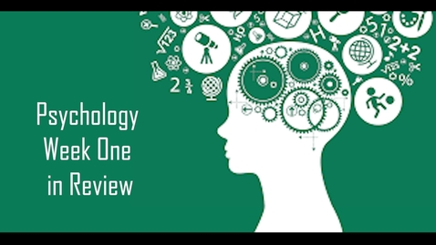 Thumbnail for entry Psychology Week One in Review