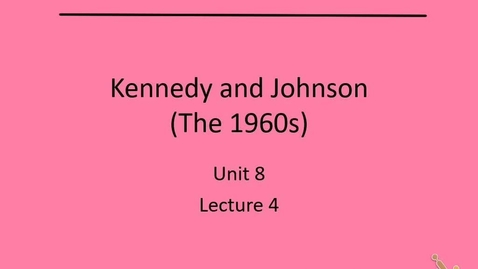 Thumbnail for entry US: Lecture 4 (AP)/1(H) - The 1960s, part 1