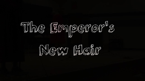 Thumbnail for entry The Emperor's New Hair