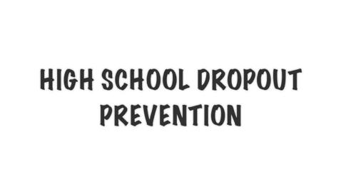 Thumbnail for entry HS Dropout Prevention