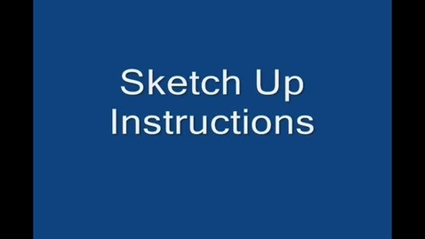 Thumbnail for entry Sketchup Instructions