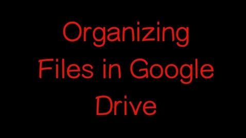 Thumbnail for entry Organizing Files in Google Drive