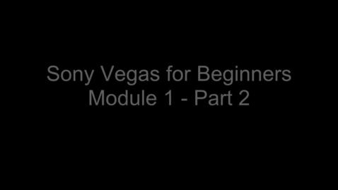 Thumbnail for entry Part 2- Sony Vegas Tutorial for Beginners
