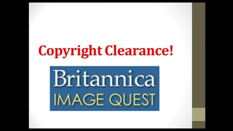 Thumbnail for entry Copyright and Britannica ImageQuest