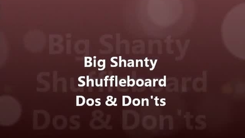 Thumbnail for entry Big Shanty Shuffleboard Dos and Don'ts