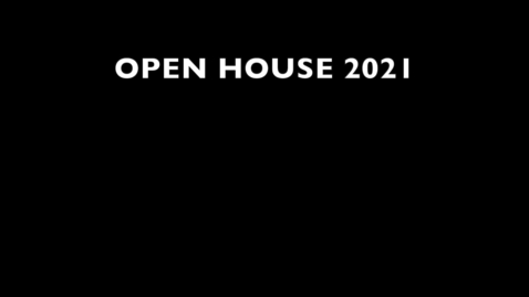 Thumbnail for entry 2021 Open House