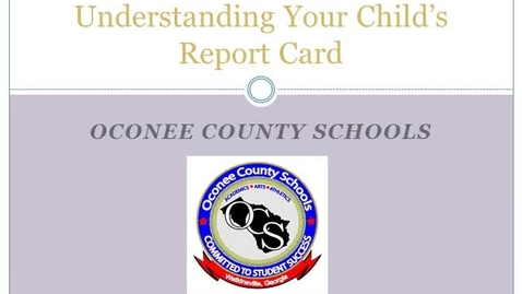 Thumbnail for entry Understanding Your Child's Report Card 2013-14