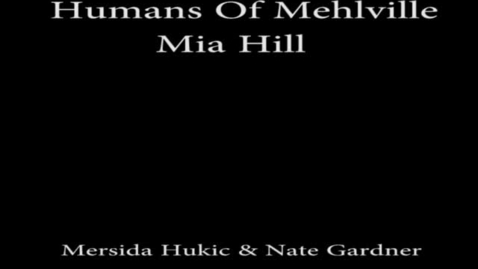 Thumbnail for entry Humans of Mehlville - Mia Hill