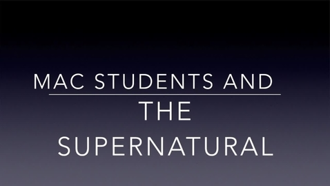 Thumbnail for entry Students and the Supernatural