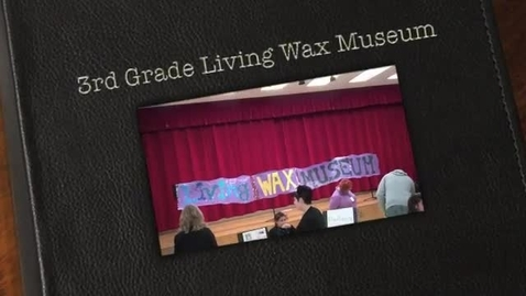 Thumbnail for entry 3rd Grade Living Wax Museum