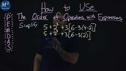 Thumbnail for entry How to Use the Order of Operations with Expressions | 5+2^3+3[6-3(4-2)] | Part 4 of 5 | Minute Math