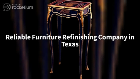 Thumbnail for entry Reliable Furniture Refinishing Company in Texas