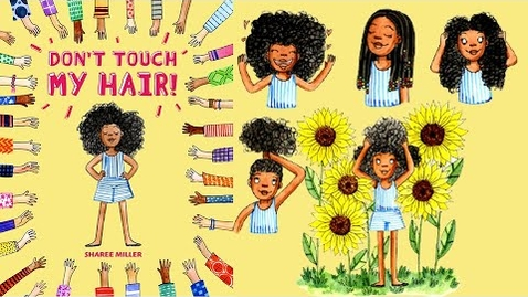 Thumbnail for entry Read Aloud : DON'T TOUCH MY HAIR By Sharee Miller | Read Aloud Channel