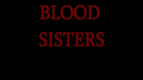 Thumbnail for entry blood sisters