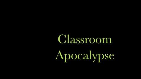 Thumbnail for entry Classroom Apocalypse