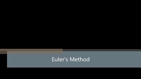 Thumbnail for entry Euler's Method