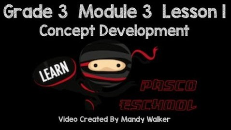 Thumbnail for entry Grade 3 Module 3 Lesson 1 Concept Development