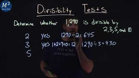 Thumbnail for entry Divisibility Tests | Part 1 of 2 | Is 1,290 divisible by 2, 3, 5, and 10 | Minute Math