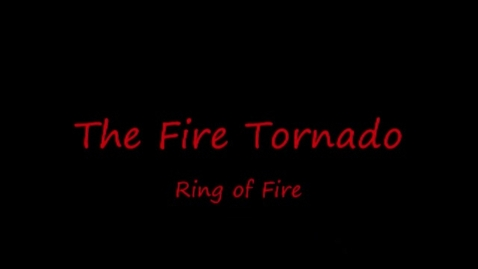 Thumbnail for entry Fire Tornado