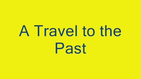 Thumbnail for entry A Travel to the Past