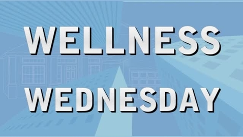 Thumbnail for entry Wellness Wednesday - Your Are What You Eat