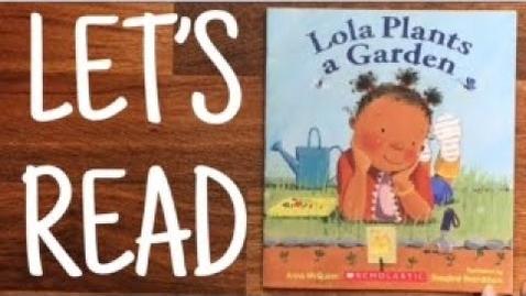 Thumbnail for entry Lola Plants a Garden Read Aloud