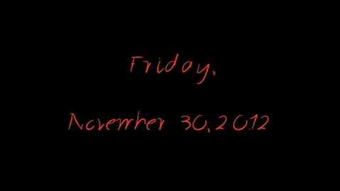 Thumbnail for entry Friday, November 30, 2012