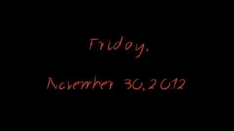 Thumbnail for entry Friday, November 30, 2012