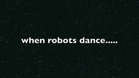 Thumbnail for entry when robots dance...