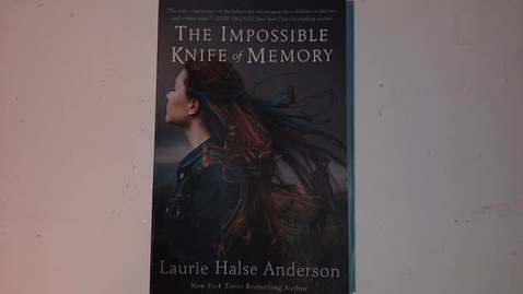 Thumbnail for entry Anderson, Laurie Halse - The Impossible Knife of Memory