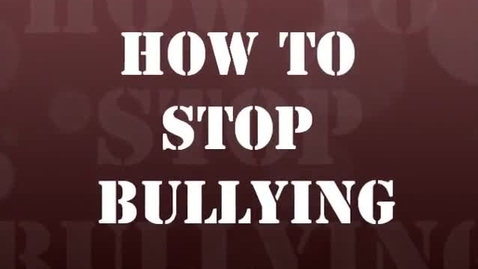Thumbnail for entry How to Stop Bullying