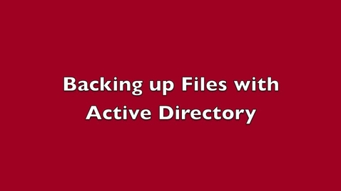 Thumbnail for entry Backing up work to Active Directory