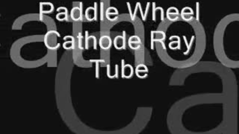 Thumbnail for entry Paddle Wheel Crookes Tube