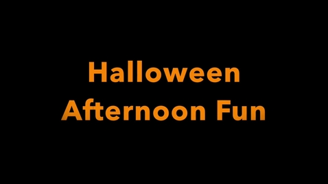 Thumbnail for entry Halloween Afternoon Fun