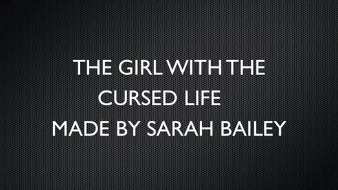 Thumbnail for entry THE GIRL WITH THE CURSED LIFE