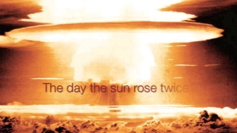 Thumbnail for entry Castle Bravo- The day the sun rose twice
