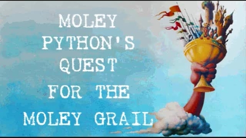 Thumbnail for entry Moley Python's Quest for the Moley Grail