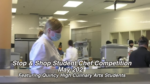 Thumbnail for entry Stop & Shop Student Chef Competition:   Quincy High Culinary