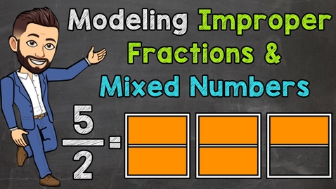 Thumbnail for entry Modeling Improper Fractions and Mixed Numbers | Math with Mr. J
