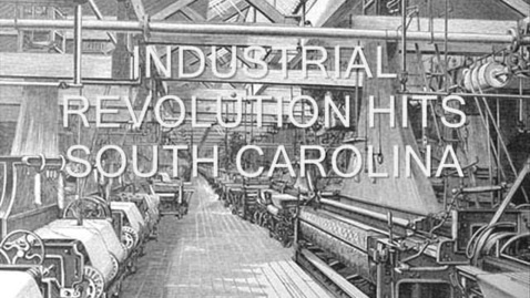 Thumbnail for entry Industrial Revolution Hits SC