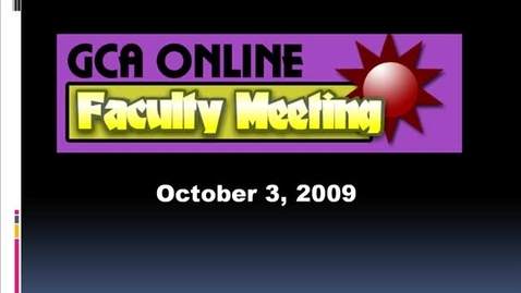 Thumbnail for entry GCA Faculty Meeting 1032009