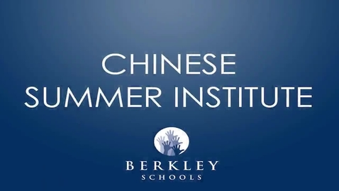 Thumbnail for entry Chinese Summer Institute - Berkley School District