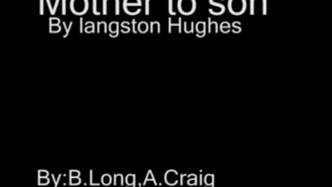 Thumbnail for entry Mother to Son by Langston Hughes (WSCN 2010-2011)