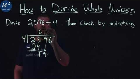 Thumbnail for entry How to Divide Whole Numbers | 2,596÷4 | Part 1 of 6 | Minute Math